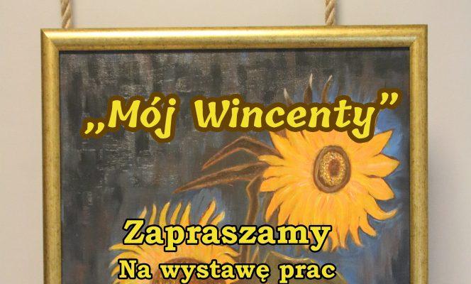 """Wystawa prac ,,Mój Wincenty"""""""